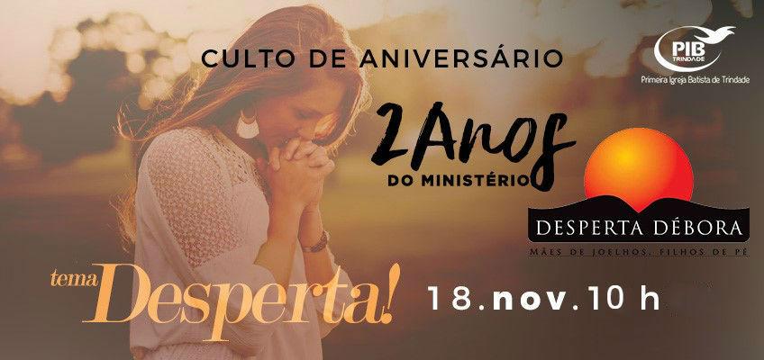 CULTO DE ANIVERSÁRIO MINISTÉRIO DESPERTA DÉBORAS